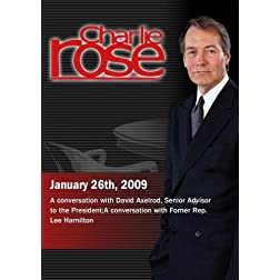 Charlie Rose - David Axelrod/  Lee Hamilton (January 26, 2009)