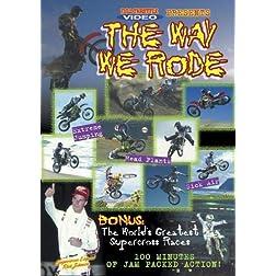 The Way We Rode