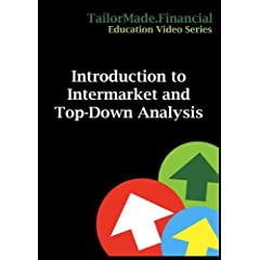 Introduction to Intermarket & Top-Down Analysis