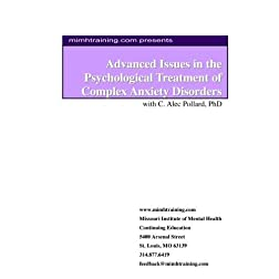 Advanced Issues in the Psychological Treatment of Complex Anxiety Disorders