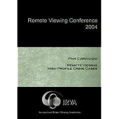 Pam Coronado - Remote Viewing High Profile Crime Cases (IRVA 2004)