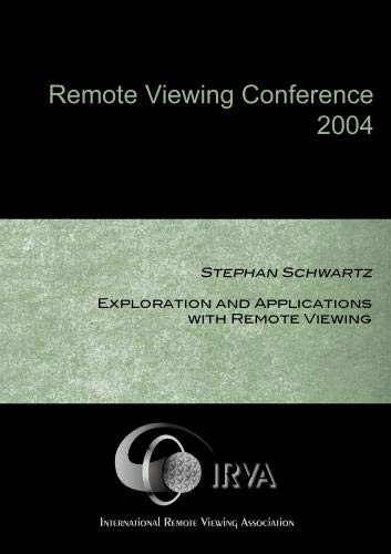 Stephan Schwartz - Exploration and Applications with Remote Viewing (IRVA 2004)
