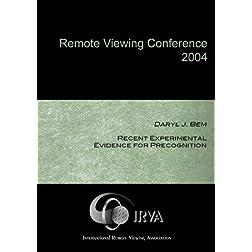 Daryl J. Bem - Recent Experimental Evidence for Precognition (IRVA 2004)