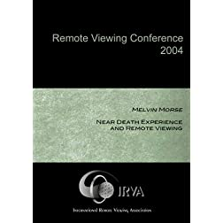 Melvin Morse - Near Death Experience and Remote Viewing (IRVA 2004)