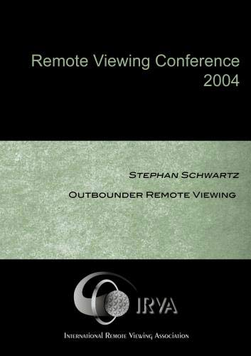Stephan Schwartz - Outbounder Remote Viewing  (IRVA 2004)