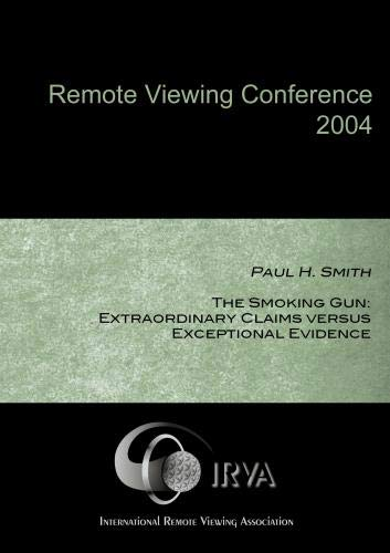 Paul H. Smith - The Smoking Gun: Extraordinary Claims versus Exceptional Evidence (IRVA 2004)