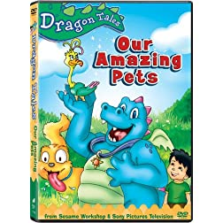 Dragon Tales: Our Amazing Pets!