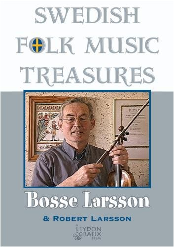 Swedish Folk Music Treasures: Bosse Larsson