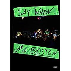 Say When Live In Boston