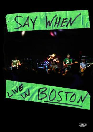 Say When Live In Boston