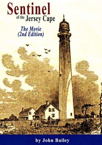 Sentinel of the Jersey Cape, the Story of the Cape May Lighthouse