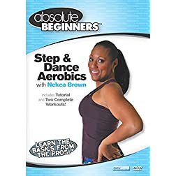 Absolute Beginners Fitness: Step and Dance Aerobics Workout with Nekea Brown