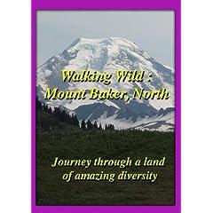 Walking Wild : Mount Baker, North