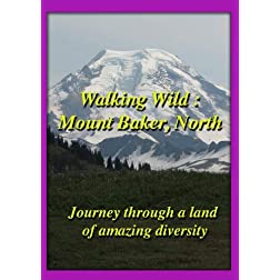 Walking Wild : Mount Baker, North