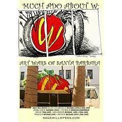 Much Ado About W: Art Wars of Santa Barbara