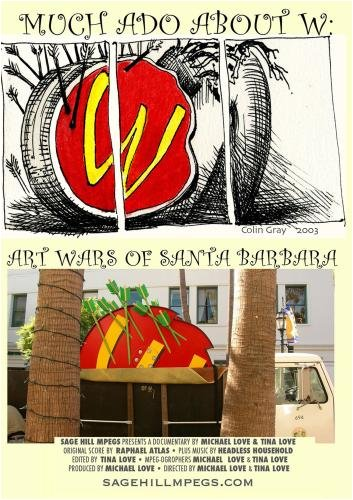Much Ado About W: Art Wars of Santa Barbara