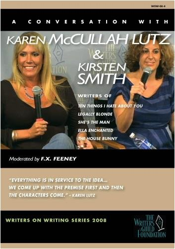 Karen McCullah Lutz & Kirsten Smith - Writers on Writing