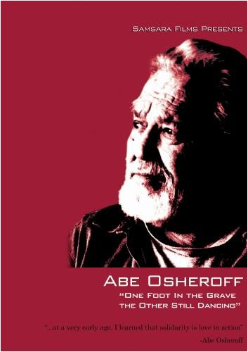 Abe Osheroff: One Foot in the Grave the Other Still Dancing (Library/High School/NP)