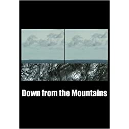Down from the Mountains (Institutional Use)