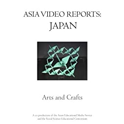 Asia Video Reports: Japan - Arts & Crafts