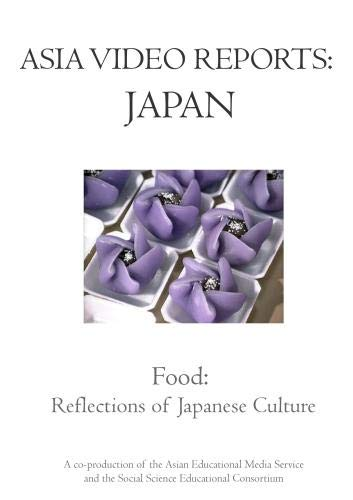 Asia Video Reports: Japan - Food: Reflections of Japanese Culture