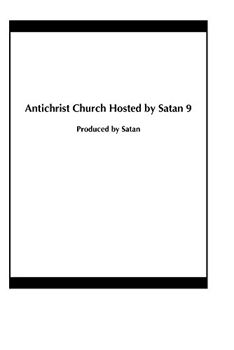 Antichrist Church Hosted by Satan 9