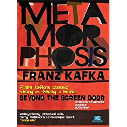 METAMORPHOSIS: Beyond The Screen Door