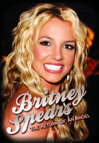 Britney Spears: The Return of an Angel