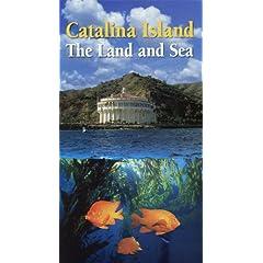 Catalina Island The Land and Sea