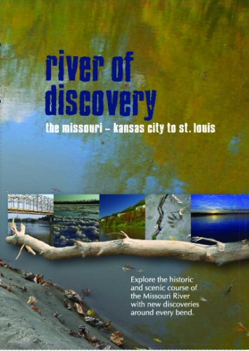 River of Discovery: The Missouri - Kansas City to St. Louis