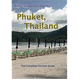 A Paradise On Earth Phuket, Thailand The complete TRAVEL GUIDE to Phuket, Thailand