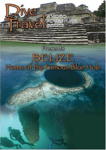 Dive Travel  Belize Home of the Famous Blue Hole