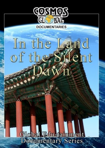 Cosmos Global Documentaries  IN THE LAND OF THE SILENT DAWN - South Korea