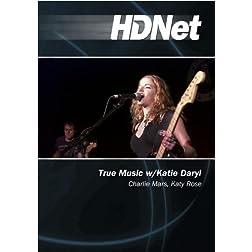 True Music w/Katie Daryl: Charlie Mars, Katy Rose