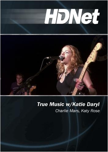 True Music w/Katie Daryl: Charlie Mars, Katy Rose