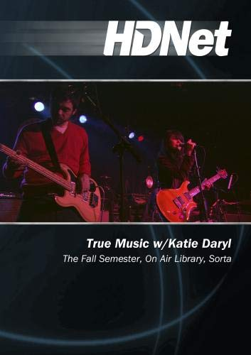 True Music w/Katie Daryl: The Fall Semester, On Air Library, Sorta
