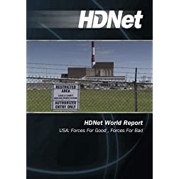 HDNet World Report: USA: Forces For Good , Forces For Bad