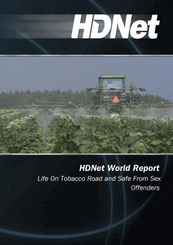 HDNet World Report: Life On Tobacco Road and Safe From Sex Offenders