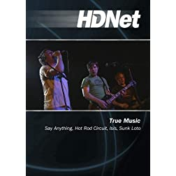 True Music: Say Anything, Hot Rod Circuit, Isis, Sunk Loto