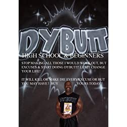 DYBUTT FOR HIGH SCHOOLS & BEGINNERS