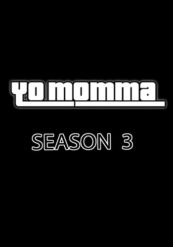 Yo Momma, The Complete Third Season