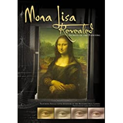Mona Lisa Revealed: Secrets of the Painting
