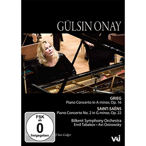 Gulsin Onay: Grieg Piano Concerto in A Minor/Saint-Saens Piano Concerto No. 2 in G Minor
