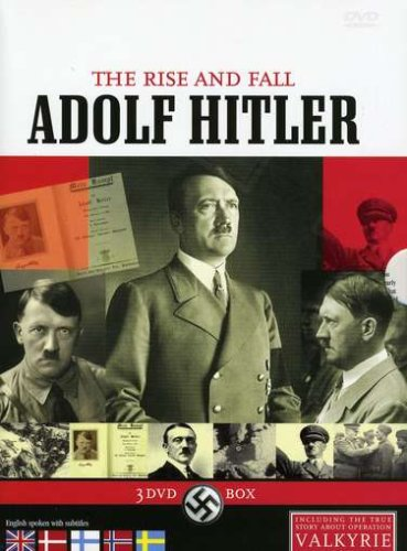 Adolf Hitler: the Rise & Fall