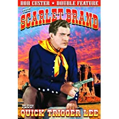 Bob Custer Double Feature: Scarlet Brand (1932) / Quick Trigger Lee (1931)