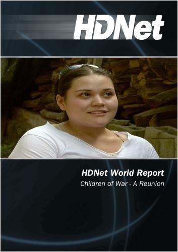 HDNet World Report #501: Children of War - A Reunion