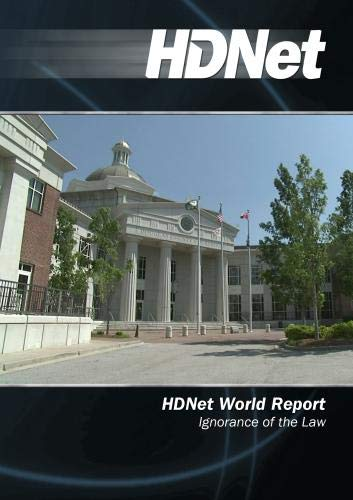 HDNet World Report #503: Ignorance of the Law