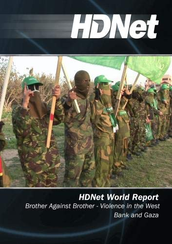 HDNet World Report #504: Brother Against Brother - Violence in the West Bank and Gaza
