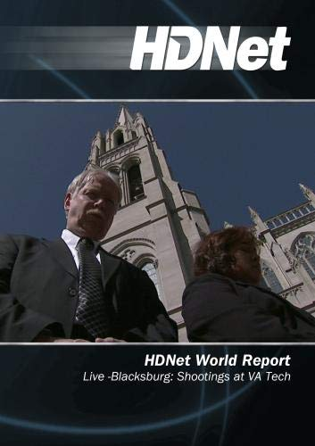 HDNet World Report #512: Live -Blacksburg: Shootings at VA Tech