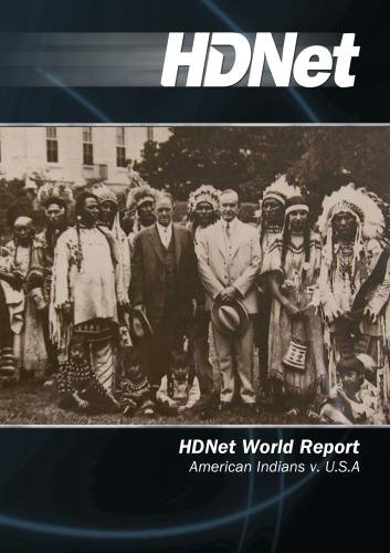 HDNet World Report #514: American Indians v. U.S.A